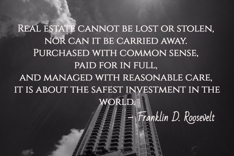 real estate cannot be lost quote